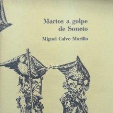 Libros: MARTOS A GOLPE DE SONETO. MIGUEL CALVO MORILLO. Lote 240714695