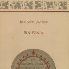 Libros: SIN FONÍA. POESÍA DE JOSÉ NIETO JIMÉNEZ. Lote 240975165