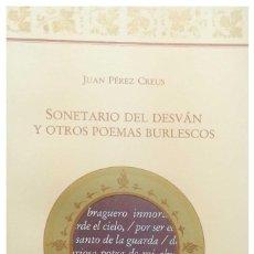 Libros: SONETARIO DEL DESVÁN Y OTROS POEMAS BURLESCOS. JUAN PÉREZ CREUS. Lote 240976115