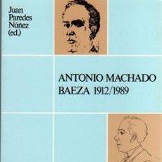 Libros: ANTONIO MACHADO Y BAEZA A TRAVÉS DE LA CRÍTICA. ANTONIO CHICHARRO CHAMORRO. Lote 241010670
