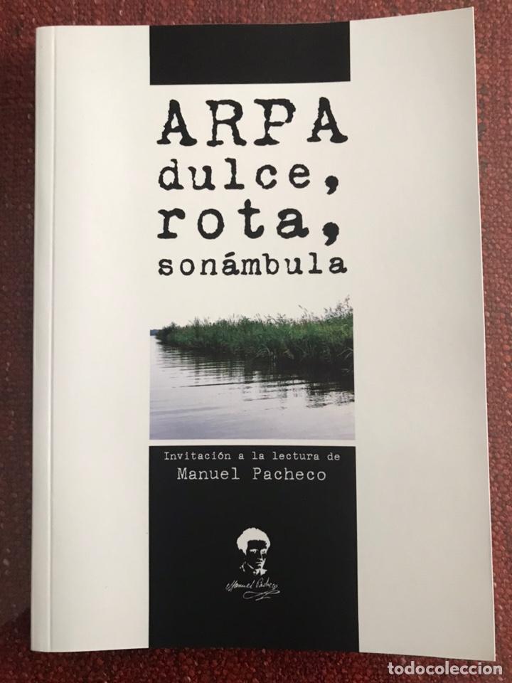 ARPA ROTA, DULCE, SONÁMBULA. MANUEL PACHECO. EXTREMADURA. (Libros Nuevos - Literatura - Poesía)