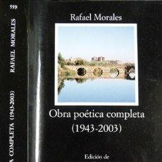 Libros: MORALES, RAFAEL. OBRA POÉTICA COMPLETA (1943-2003). 2004.. Lote 243448680