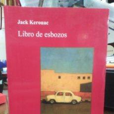 Libros: LIBRO DE ESBOZOS-JACK KEROUAC-EDITA BRUGUERA/POESÍA 1°EDICIÓN 2008. Lote 243781840