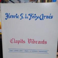 Libros: CLAPITS VIBRANTS-CANTS I POEMES PATRIS I ELEGIACS EN LLENGUA VALENCIANA-HENRIC G.DE FOIX-ARNES-1978. Lote 244520780