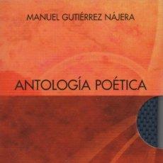Libros: ANTOLOGÍA POÉTICA. MANUEL GUTIÉRREZ NÁJERA. SIMANCAS EDICIONES (EL PARNASILLO). 2003. NUEVO.. Lote 244780195