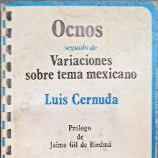Libros: OCNOS: SEGUIDO DE VARIACIONES SOBRE TEMA MEXICANO - LUIS CERNUDA - DE BOLSILLO. Lote 247103480