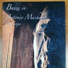 Libros: BAEZA EN ANTONIO MACHADO. HOMENAJES. ANTONIO CHECA. Lote 249550440