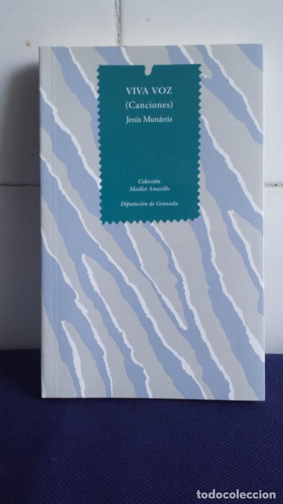 VIVA VOZ, CANCIONERO, JESUS MUNARRIZ, DIPUTACION DE GRANADA, LIBRO NUEVO (Libros Nuevos - Literatura - Poesía)