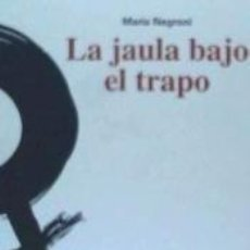 Libros: LA JAULA BAJO EL TRAPO. Lote 254365775