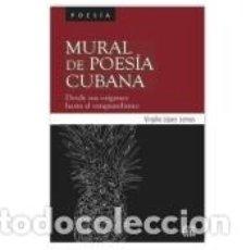 Libros: MURAL DE POESÍA CUBANA. Lote 254375705