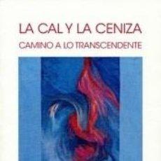 Libros: LA CAL Y LA CENIZA. Lote 254510000