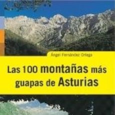 Libros: LAS 100 MONTAÑAS MÁS GUAPAS DE ASTURIAS. Lote 254734585