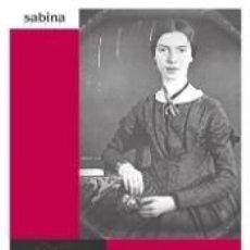 Libros: EMILY DICKINSON: POEMAS 601- 1200: SOLDAR UN ABISMO CON AIRE. Lote 254741340