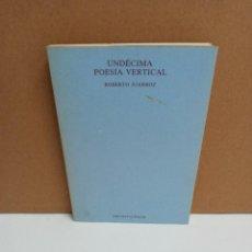 Libros: ROBERTO JUARROZ - UNDÉCIMA POESÍA VERTICAL. Lote 254949455