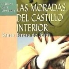 Libros: LAS MORADAS DEL CASTILLO INTERIOR (D)C.LITERATURA. Lote 255969325