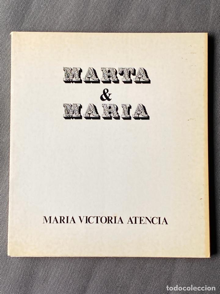 MARIA VICTORIA ATENCIA , MARTA Y MARÍA , MÁLAGA 1976 , POESIA , (Libros Nuevos - Literatura - Poesía)