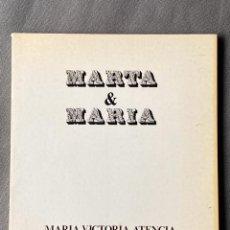 Libros: MARIA VICTORIA ATENCIA , MARTA Y MARÍA , MÁLAGA 1976 , POESIA ,. Lote 257630085