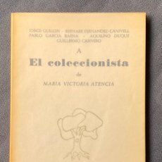 Libros: MARIA VICTORIA ATENCIA , EL COLECCIONISTA , SEVILLA 1980 , POESIA , CALLE DEL AIRE. Lote 257632425