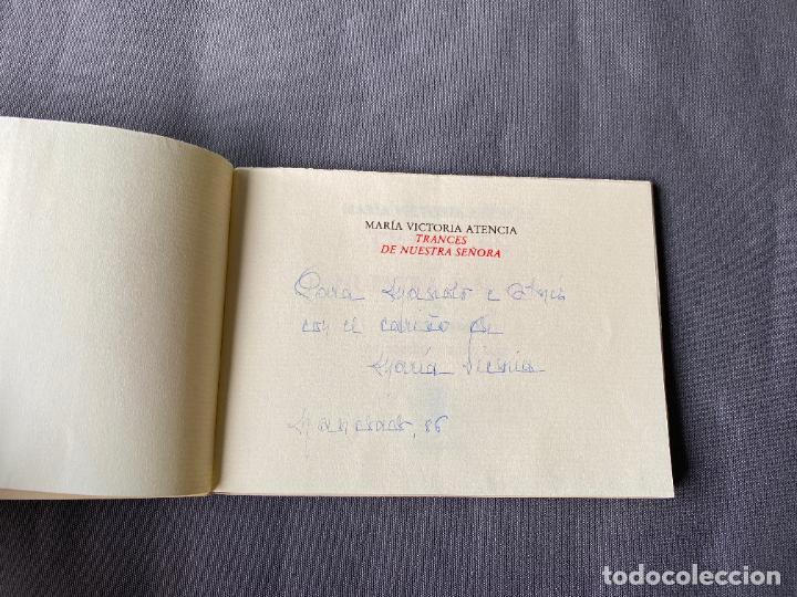 Libros: MARIA VICTORIA ATENCIA , TRANCES DE NUESTRA SEÑORA , POESIA , 1986 , DEDICATORIA MANUSCRITA - Foto 4 - 257633155