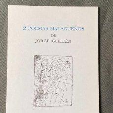 Libros: 2 POEMAS MALAGUEÑOS DE JORGE GUILLÉN , MÁLAGA 1993 .. Lote 257634615