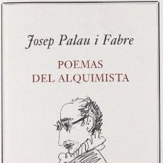 Libros: POEMAS DEL ALQUIMISTA JOSEP PALAU I FABRE. Lote 257899485