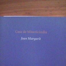 Livros: JOAN MARGARIT. CASA DE MISERICÒRDIA. ED. PROA 2007. Lote 259222080