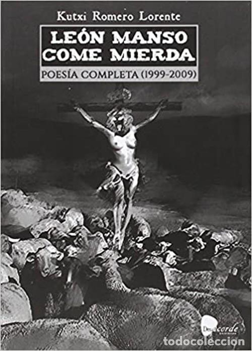 LEON MANSO COME MIERDA: POESIA COMPLETA 1999-2004. KUTXI ROMERO (Libros Nuevos - Literatura - Poesía)