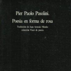 Livros: POESÍA EN FORMA DE ROSA / PIER PAOLO PASOLINI. Lote 260114100