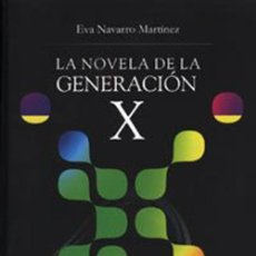 Libros: LA NOVELA DE LA GENERACIÓN X. NAVARRO MARTÍNEZ, EVA. Lote 260746810