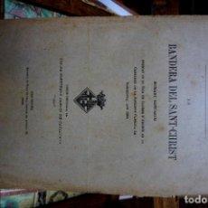 Libros: SERA Y MARSAL JOSEPH.LA BANDERA DEL SANT-CHRIST.ROMANÇ HISTORICH.ED. DEDICADA AL COS DE SOMETENTS. Lote 261217135
