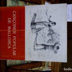 Libros: GINARD BAUÇA RAFEL.CANÇONER POPULAR DE MALLORCA.. Lote 261218420