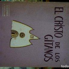 Libros: DE LUNA JOSE CARLOS. EL CRISTO DE LOS GITANOS.2ª EDICION.. Lote 261546495