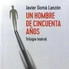 Libros: UN HOMBRE DE CINCUENTA AÑOS. Lote 262231475