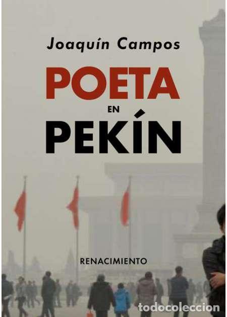 POETA EN PEKÍN.JOAQUÍN CAMPOS. - NUEVO (Libros Nuevos - Literatura - Poesía)