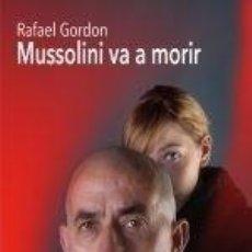 Libros: MUSSOLINI VA A MORIR. Lote 262891080