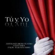 Libros: TÚ Y YO: ANTOLOGÍA CERTAMEN MICRO-TEATRO PALIN-JULIO NAVARRO. Lote 268289664
