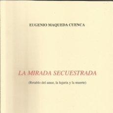 Libros: LA MIRADA SECUESTRADA / EUGENIO MAQUEDA.. Lote 268457189