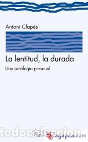 LA LENTITUD, LA DURADA (Libros Nuevos - Literatura - Poesía)