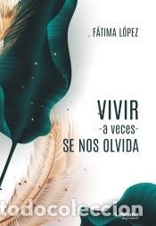 VIVIR -A VECES- SE NOS OLVIDA (Libros Nuevos - Literatura - Poesía)