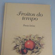 Libros: FROITOS DO TEMPO. POESÍA LATINA. EDICIÓNS EMBORA. Lote 269278298