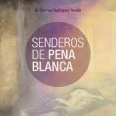 Libros: SENDEROS DE PENA BLANCA RODRÍGUEZ-RENDO, MARÍA CARMEN. Lote 269305223