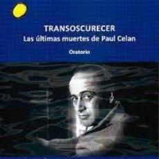 Libros: JOSÉ MANUEL SUÁREZ TRANSOSCURECER LAS ÚLTIMAS MUERTES DE PAUL CELAN. Lote 269305563