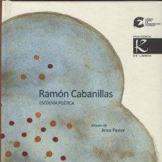 Libros: ESCOLMA POÉTICA. RAMÓN CABANILLAS. KALANDRAKA. FAKTORÍA DE LIBROS. 2009. NUEVO.. Lote 269770308