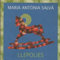 Libros: LLEPOLIES I JOGUINES. MARÍA ANTÒNIA SALVÀ. MIXTÀLIA. 2007. NUEVO.. Lote 269770433