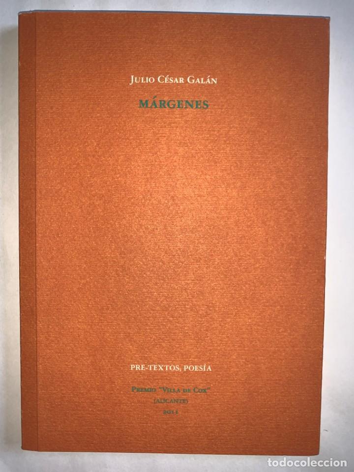 MÁRGENES. JULIO CÉSAR GALÁN. ED. PRE-TEXTOS. PREMIO 'VILLA DE COX' 2011 (Libros Nuevos - Literatura - Poesía)