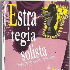 Livros: SARA SÁNCHEZ : ESTRATEGIA SOLISTA (PARA PIANO, CIRCO Y TRINCHERA). PRÓLOGO DE PABLO DELGADO. 2021. Lote 274329903