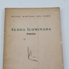 Libros: PR-2170. SENDA ILUMINADA, POESIA. MIGUEL MARTINEZ DEL CERRO. CADIZ 1939-1943. Lote 275095938
