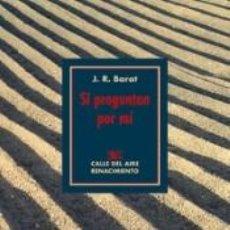 Libros: SI PREGUNTAN POR MÍ. Lote 275489648