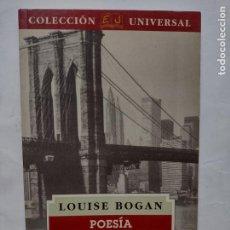 Libros: POESÍA NORTEAMERICANA 1900-1950 - LOIUSE BOGAN -EDITORIAL JUVENTUD -PRIMERA EDICIÓN 1995-COMO NUEVO. Lote 278183343
