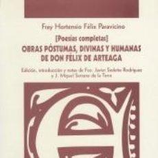 Libros: OBRAS PÓSTUMAS, DIVINAS Y HUMANAS DE DON FÉLIX DE ARTEAGA: [POESÍAS COMPLETAS]. Lote 278370613